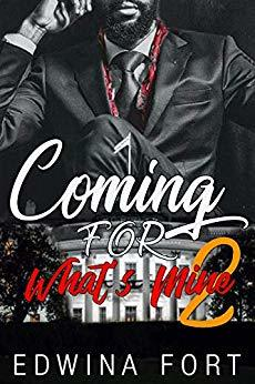 Coming For What's Mine, book 2, The Law Boy's Series, The Politician, Urban, Mystery, Thriller, Edwina Fort, Author Edwina Fort
